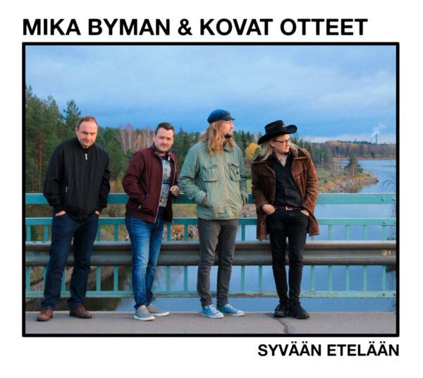 Mika Byman & Kovat Otteet Syvään etelään